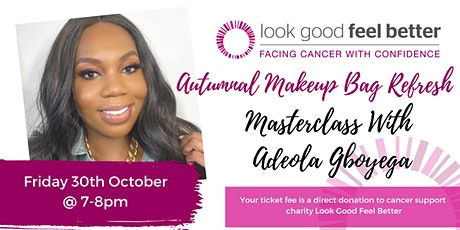 Autumnal Makeup Bag Refresh with Adeola Gboyega tickets