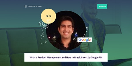 Webinar: What is Product Management and How to Break Into It by Google PM tickets