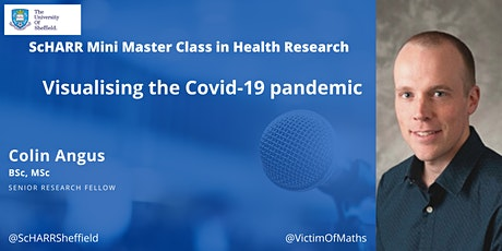 ScHARR Masterclass in Health Research - Visualising the Covid-19 Pandemic tickets