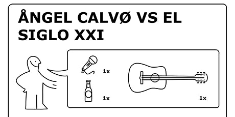 Ángel Calvo vs el siglo XXI tickets