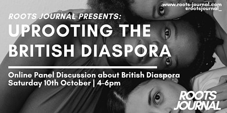Roots Journal Presents: Uprooting the British Diaspora tickets