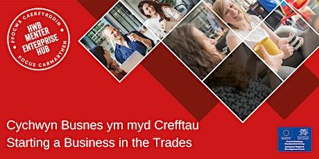 Cychwyn busnes ym myd crefftau | Starting a business in the trades tickets