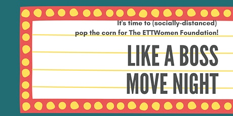 Like A Boss - Movie Night for The ETTWomen Foundation tickets