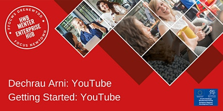Getting Started: YouTube | Dechrau Arni: YouTube tickets