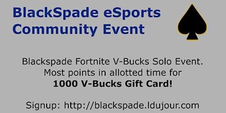 Blackspade Fortnite V-Bucks Solo Event tickets