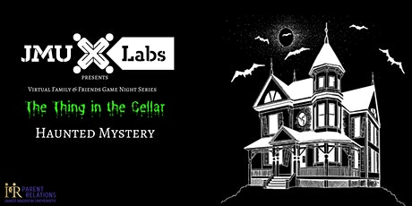 The Thing in the Cellar: Family & Friends Game Night Series with JMU X-Labs