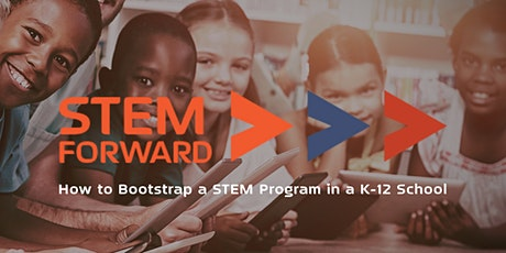 STEM Forward: How to Bootstrap a STEM Program in a K-12 School tickets
