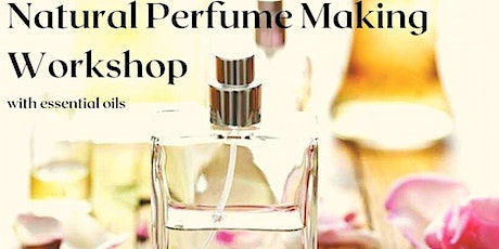 Natural perfume making workshop tickets