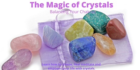 The Magic of Crystals - Balancing Your Chakras with Crystals1 (Class Three) tickets