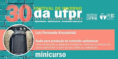Áudio para produção de conteúdo Audiovisual! bilhetes