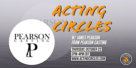 Acting Circles w/James Pearson, Casting Director, Pearson Casting tickets