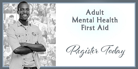 Adult Mental Health First Aid Virtually November 5, 2020  - 9am-4pm tickets