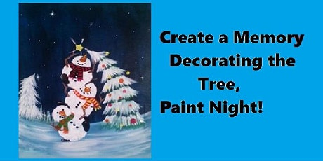 Decorate the Tree, Paint Night tickets