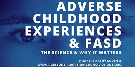Adverse Childhood Experiences & FASD - The  Science & Why it Matters tickets