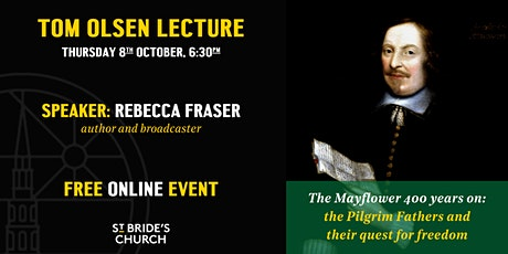 """Olsen Lecture 2020: Rebecca Fraser - """"The Mayflower 400 years on"""" tickets"""