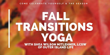 FALL  TRANSITIONS YOGA CLASS tickets