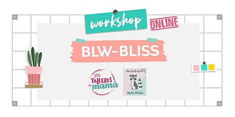 BLW-BLISS entradas