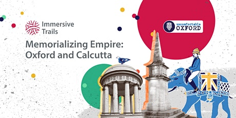 Colonial Connections: Oxford and Calcutta Tour - Memorializing Empire tickets