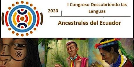 Congreso Descubriendo Las Lenguas Ancestrales del Ecuador tickets