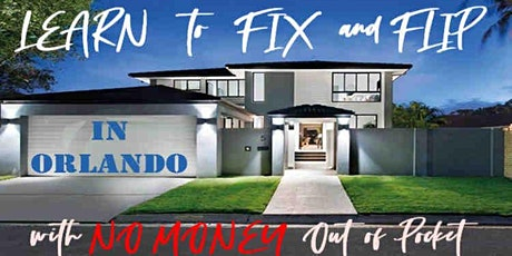 Learn to Professionally Flip Houses - w/ No Money, No Credit (W) tickets