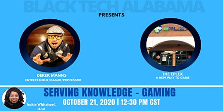 Black Tech Alabama Presents: Serving Knowledge - Gaming tickets