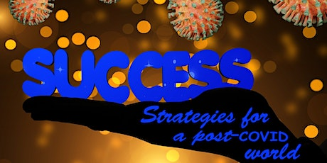 SUCCESS STRATEGIES FOR A POST-COVID WORLD tickets