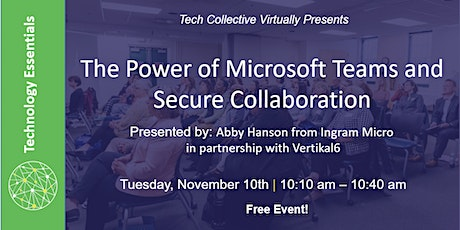 The Power of Microsoft Teams and Secure Collaboration tickets