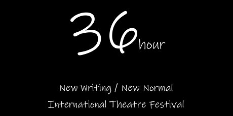 The New Writing / New Normal International Theatre Festival tickets