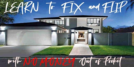 Learn to Professionally Flip Houses - w/ No Money, No Credit (OL) tickets