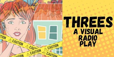 THREES: A Visual Radio Play tickets