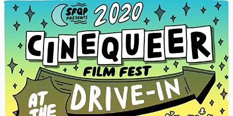 2020 Cinequeer Film Fest - At the Drive-In! tickets