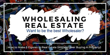 Become A Top Real Estate Wholesaler! (OL) tickets