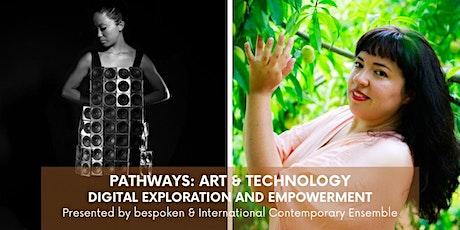 Pathways: Art & Technology // Digital Exploration & Empowerment, Part II tickets