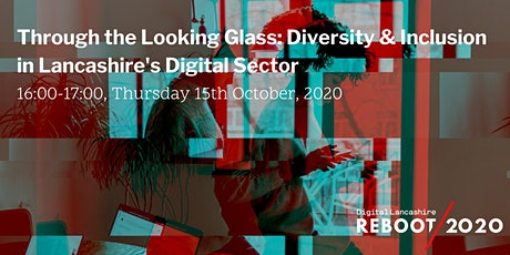 Through the Looking Glass:Diversity & Inclusion in the Digital Sector tickets