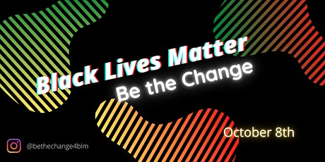 BLM | Be the Change tickets