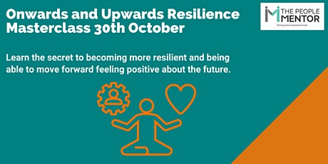 Onwards and Upwards Resilience Virtual Master class tickets