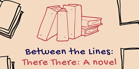Between the Lines: There There: A novel tickets