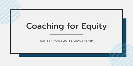Coaching for Equity | February 11-March 18, 2021 tickets