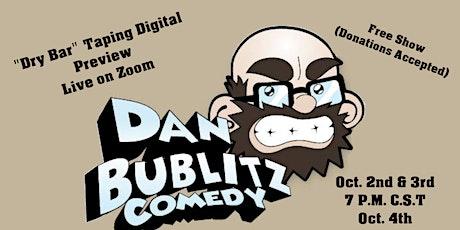 "Dan Bublitz Jr's ""Dry Bar Comedy"" Taping Digital Dry Run tickets"
