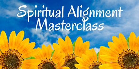 Spiritual Alignment Master Class tickets