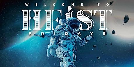 Heist Fridays @ SPACE tickets