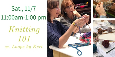 Knitting 101 w. Keri  from Loops by Keri tickets