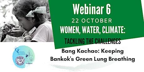 Webinar 6 | Khung Bang Kachao: Keeping Bangkok's Green Lung Breathing tickets
