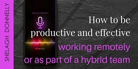 How to be Effective & Productive as A Remote/Hybrid Assistant, w/S Donnelly tickets