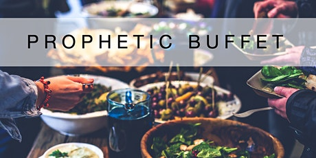 Prophetic Buffet tickets