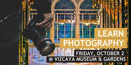 Vizcaya First Fridays | Learn Photography tickets