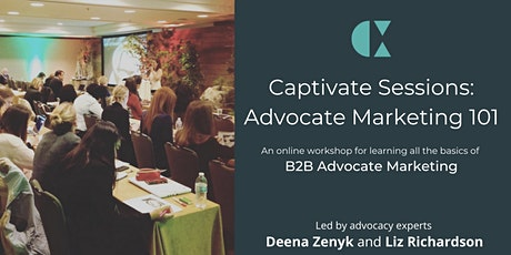 Captivate Sessions: Advocate Marketing 101 tickets