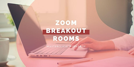 How to Scale Connection & Intimacy with Zoom's ✨NEW✨ Breakout Rooms tickets