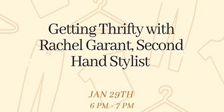 Getting Thrifty with Rachel Garant, Second Hand Stylist tickets