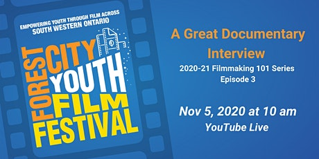 The 2020-21 Youth Filmmaking 101 Series: A Great Documentary Interview tickets